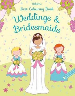 First Colouring Book Weddings And Bridesmaids P/B by Jessica Greenwell