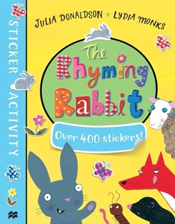 The Rhyming Rabbit Sticker Book by Julia Donaldson