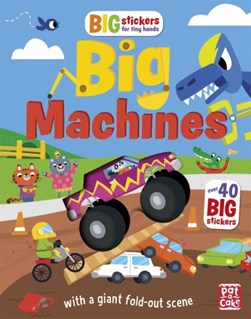 Big Stickers for Tiny Hands: Big Machines by Pat-a-Cake
