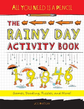All You Need Is a Pencil: The Rainy Day Activity Book by Joe Rhatigan
