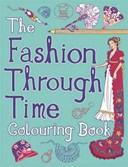 The Fashion Through Time Colouring Book