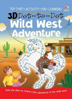 3D Dot-to-dot Wild West Adventure by Susan Mayes
