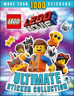 THE LEGO¬ MOVIE 2™ Ultimate Sticker Collection by DK