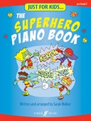 Just For Kids... The Superhero Piano Book