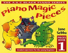 Piano magic pieces Book 1 by Jane Sebba