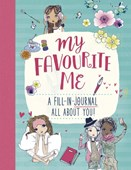 My Favourite Me: A Fill-In-Journal All About You!