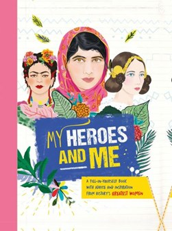 My Heroes and Me by Anna Brett