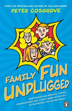 Book cover of Family Fun Unplugged book by Peter Cosgrove