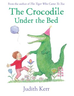 Crocodile Under the Bed P/B by Judith Kerr