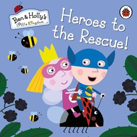 Heroes to the rescue! by Sue Nicholson