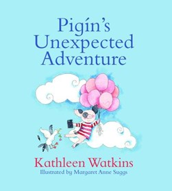 Pigín's unexpected adventure by Kathleen Watkins