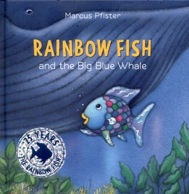 Rainbow Fish and the big blue whale by Marcus Pfister