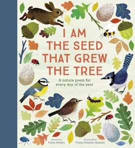 Book Cover of I am the seed that grew the tree by Fiona Walters
