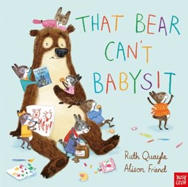That bear can't babysit by Ruth Quayle