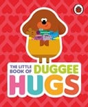 The little book of Duggee hugs