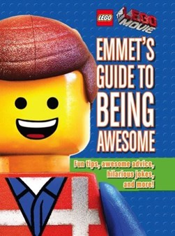 The LEGO Movie Emmet's Guide to Being Awesome H/B by Ace Landers
