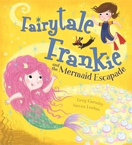 Fairytale Frankie and the mermaid escapade by Greg Gormley