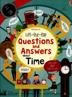 Usborne lift-the-flap questions and answers about time by Katie Daynes