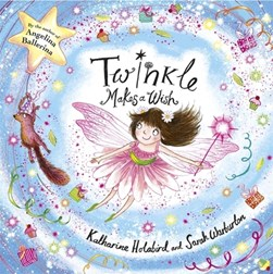 Twinkle makes a wish by Katharine Holabird