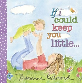 If I could keep you a little by Marianne Richmond