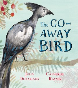 The go-away bird by Julia Donaldson