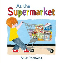 At the supermarket by Anne Rockwell