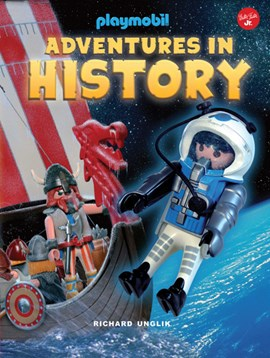 Adventures in History by Richard Unglik