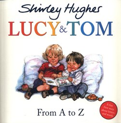 Lucy & Tom by Shirley Hughes