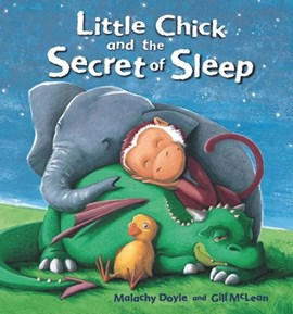Little Chick and the secret of sleep by Malachy Doyle