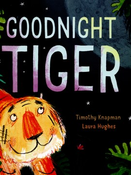 Goodnight tiger by Timothy Knapman