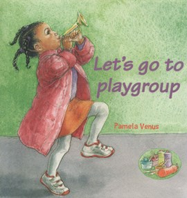 Let's go to playgroup by Pamela Venus