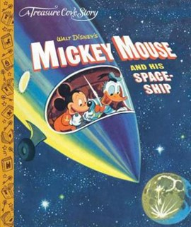 A Treasure Cove Story - Mickey Mouse & his Spaceship by Centum Books Ltd