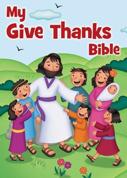 My give thanks Bible by Christine M. Schneider