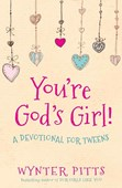 You're God's girl! a devotional for tweens
