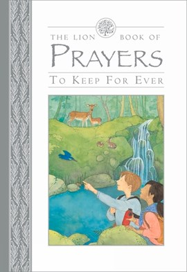 The Lion book of prayers, to keep for ever by Lois Rock