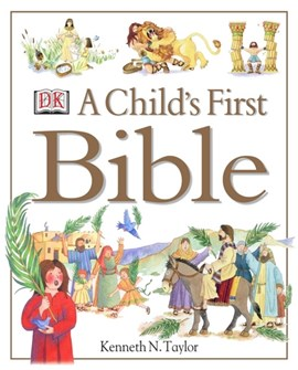 A child's first Bible by Kenneth Nathaniel Taylor