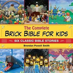 The complete brick Bible for kids by Brendan Powell Smith