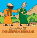 The Selfish Servant