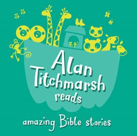 Amazing Bible Stories by Alan Titchmarsh