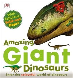 Dk Amazing Giant Dinosaurs H/B by Marie Greenwood