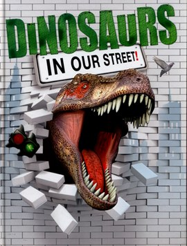 Dinosaurs in our street! by David West