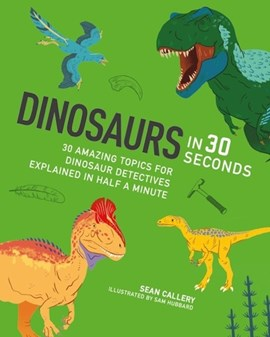 Dinosaurs in 30 seconds by Sean Callery