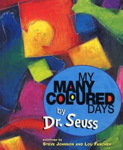 My many coloured days by Seuss