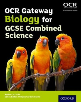 OCR gateway GCSE biology for combined science. Student book by Philippa Gardom Hulme