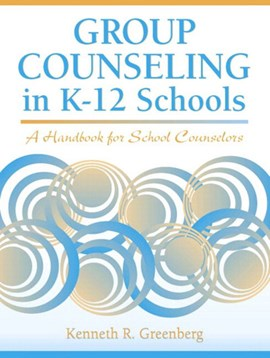 Group counseling in K-12 schools by Kenneth R. Greenberg