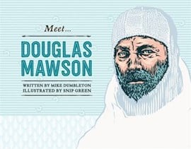 Meet Douglas Mawson by Mike Dumbleton