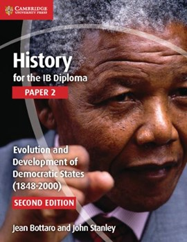 History for the IB Diploma. Paper 2 Evolution and development of democratic states (1848-2000) by Jean Bottaro