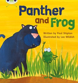 Bug Club Phonics Set 11 Panther and Frog by Paul Shipton