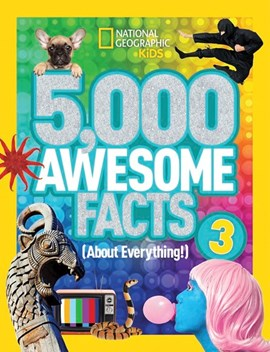 5,000 awesome facts (about everything!) 3 by National Geographic Kids