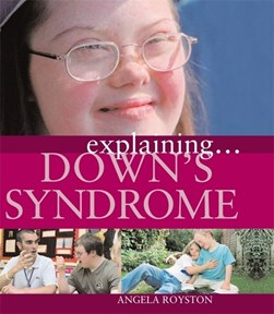 Explaining ... Down's syndrome by Angela Royston